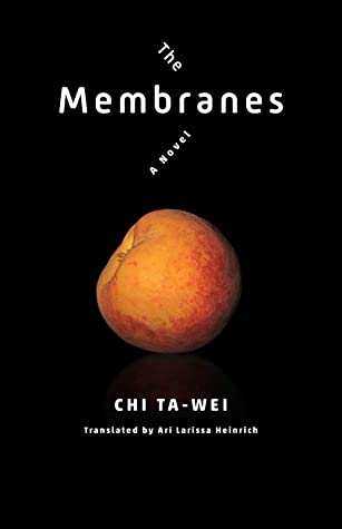 Cover of The Membranes by Chi Ta-Wei